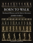 Born to Walk : Myofascial Efficiency and the Body in Movement - Book