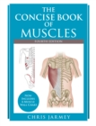 The Concise Book of Muscles Fourth Edition - Book