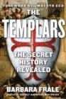 The Templars : The Secret History Revealed - Book
