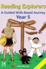Reading Explorers : A Guided Skills-based Journey Year 5 - Book