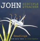 John: Disciple and Teacher : Readings from Early Texts - Book