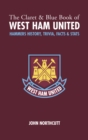 The Claret and Blue Book of West Ham United : Hammers History, Trivia, Facts and Stats - Book