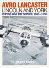 Avro Lancaster Lincoln and York : In Post-war RAF Service 1945-1950 - Book
