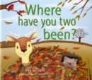 Where Have You Two Been? - Book
