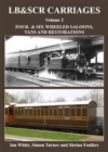 LB & SCRcarriages: Four- & Six-Wheeled Saloons, Vans and Restorations : Volume 2 - Book