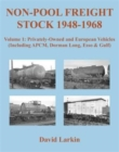 Non-Pool Freight Stock 1948-1968: Privately-Owned and European Vehicles (Including APCM, Dorman Long, Esso & Gulf) : Part 1 - Book