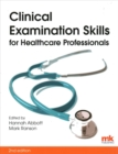 Clinical Examination Skills for Healthcare Professionals - Book