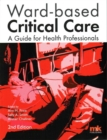 Ward-Based Critical Care: A Guide for Health Professionals - Book