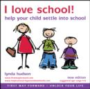 I Love School : Help Your Child to Settle in to School - eAudiobook