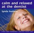 Calm and Relaxed at the Dentist - eAudiobook