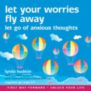 Let Your Worries Fly Away : Let Go of Anxious Thoughts - eAudiobook