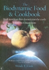 The Biodynamic Food and Cookbook : Real Nutrition That Doesn't Cost the Earth - Book