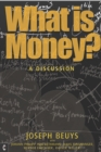 What is Money? : A Discussion Featuring Joseph Beuys - Book