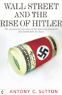 Wall Street and the Rise of Hitler : The Astonishing True Story of the American Financiers Who Bankrolled the Nazis - Book