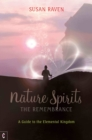 Nature Spirits: The Remembrance : A Guide to the Elemental Kingdom - Book