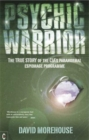 Psychic Warrior : The True Story of the CIA's Paranormal Espionage Programme - Book