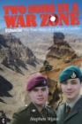 Two Sons in a War Zone : Afghanistan: The True Story of a Father's Conflict - eBook