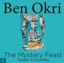 The Mystery Feast : Thoughts on Storytelling - eBook