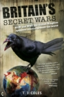 Britain's Secret Wars : How and Why the United Kingdom Sponsors Conflict Around the World - eBook