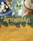 The Armenian Table Cookbook : 165 treasured recipes that bring together ancient flavors and 21st-century style - Book