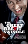 The Great Brexit Swindle : Why the mega-rich and free market fanatics conspired to force Britain from the European Union - eBook
