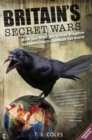 Britain's Secret Wars : How and why the United Kingdom sponsors conflict around the world - Book