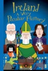 Ireland : A Very Peculiar History - Book