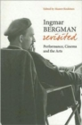 Ingmar Bergman Revisited - Performance, Cinema, and the Arts - Book