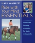 Ride With Your Mind Essentials : Innovative Learning Strategies for Basic Riding Skills - eBook