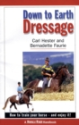 Down To Earth Dressage : How To Train Your Horse - And Enjoy It! - eBook