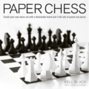 Paper Chess : Create Your Own Chess Set with a Detachable Board and 2 Full Sets of Punch-Out Pieces - Book