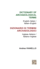Dictionary of Archaeological Terms: English-Italian/ Italian-English - Book