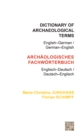 Dictionary of Archaeological Terms: English-German/ German-English - Book