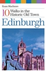 Edinburgh : 10 Walks in the Historic Old Town - Book