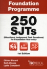 Foundation Programme - 250 SJTs for Entry into Foundation Year (Situational Judgement Test Questions - FY1) - Book