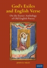 God's Exiles and English Verse : On The Exeter Anthology of Old English Poetry - Book