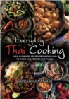 Everyday Thai Cooking : Easy, Authentic Recipes from Thailand to Cook at Home for Friends and Family - Book
