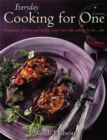 Everyday Cooking For One : Imaginative, Delicious and Healthy Recipes That Make Cooking for One ... Fun - Book