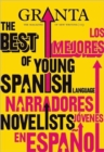 Granta 113 : The Best of Young Spanish Language Novelists - Book