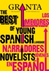 Granta 113 : The Best of Young Spanish Language Novelists - eBook