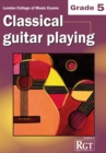 Grade 5 LCM Exams Classical Guitar Playing : Grade five - Book