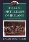 The Lost Distilleries of Ireland - eBook