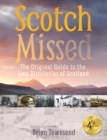 Scotch Missed : The Original Guide to the Lost Distilleries of Scotland - eBook