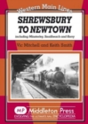 Shrewsbury to Newtown : Including Minsterley, Snailbeach and Kerry - Book
