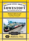 Branch Lines Around Lowestoft : From Yarmouth to Beccles - Book