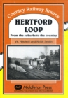Hertford Loop : From the Suburbs to the Country - Book