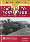 Cardiff to Pontypridd : Plus Other Lines to the Taff Vale - Book
