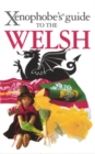 The Xenophobe's Guide to the Welsh - Book