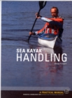 Sea Kayak Handling : A Practical Manual, Essential Knowledge for Beginner and Intermediate Paddlers - Book