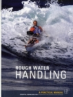 Rough Water Handling : A Practical Manual, Essential Knowledge for Intermediate and Advanced Paddlers - Book
